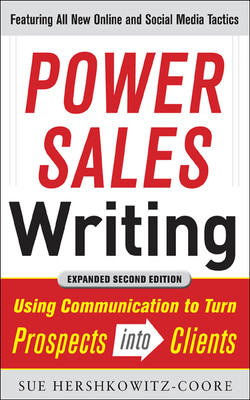 Power Sales Writing, Revised and Expanded Edition: Using Communication to Turn Prospects into Clients, 2nd Edition