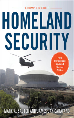 Homeland Security: A Complete Guide 2/E, 2nd Edition