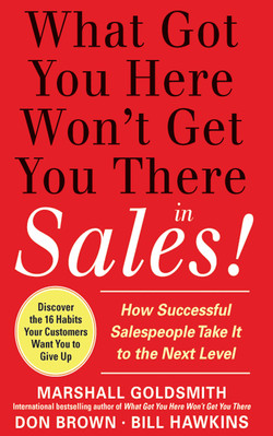 What Got You Here Won't Get You There in Sales: How Successful Salespeople Take it to the Next Level (Audio Book)