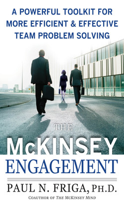 The McKinsey Engagement: A Powerful Toolkit For More Efficient and Effective Team Problem Solving (Audio Book)