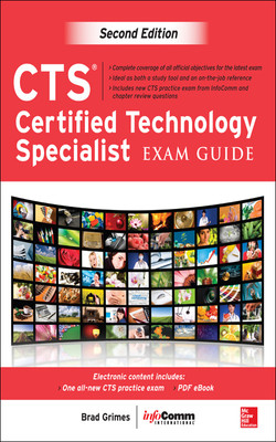 CTS Certified Technology Specialist Exam Guide, Second Edition, 2nd Edition