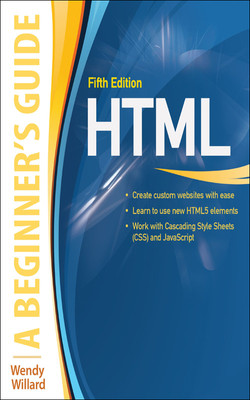 HTML: A Beginner's Guide, Fifth Edition, 5th Edition