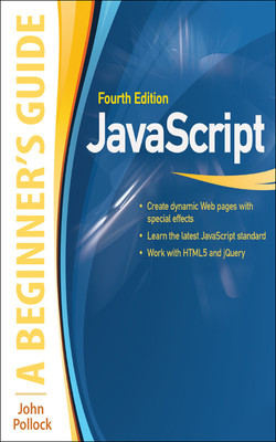 JavaScript: A Beginner's Guide, Fourth Edition, 4th Edition
