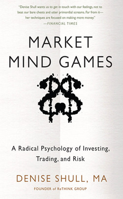 Market Mind Games: A Radical Psychology of Investing, Trading and Risk (Audio Book)