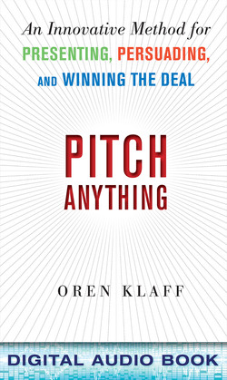 Pitch Anything: An Innovative Method for Presenting, Persuading, and Winning the Deal (Audio Book)