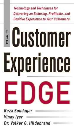 The Customer Experience Edge: Technology and Techniques for Delivering an Enduring, Profitable and Positive Experience to Your Customers (Audio Book)