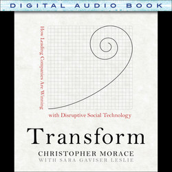 Transform: How Leading Companies are Winning with Disruptive Social Technology (Audio Book)