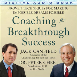 Coaching for Breakthrough Success: Proven Techniques for Making Impossible Dreams Possible (Audio Book)