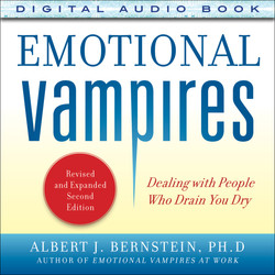 Emotional Vampires: Dealing with People Who Drain You Dry, Revised and Expanded, 2nd Edition (Audio Book)
