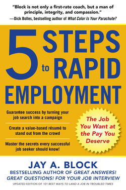 5 Steps to Rapid Employment: The Job You Want at the Pay You Deserve