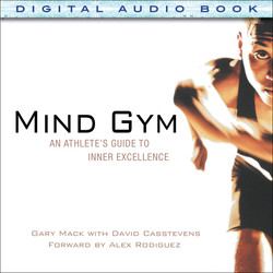 Mind Gym: An Athlete's Guide to Inner Excellence (Audio Book)