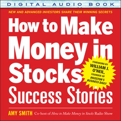 How to Make Money in Stocks Success Stories: New and Advanced Investors Share Their Winning Secrets (Audio Book)