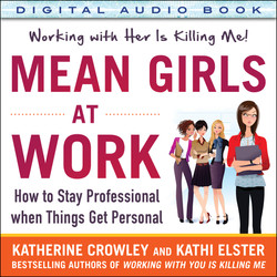 Mean Girls at Work: How to Stay Professional When Things Get Personal (Audio Book)