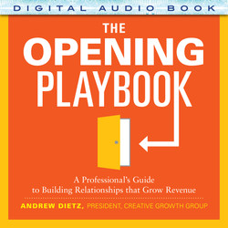 The Opening Playbook: A Professional's Guide to Building Relationships that Grow Revenue (Audio Book)