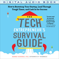 The Tech Entrepreneur's Survival Guide: How to Bootstrap Your Startup, Lead Through Tough Times, and Cash In for Success (Audio Book)