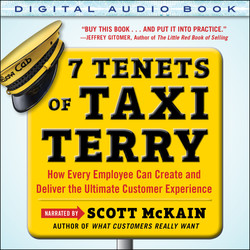7 Tenets of Taxi Terry: How Every Employee Can Create and Deliver the Ultimate Customer Experience (Audio Book)