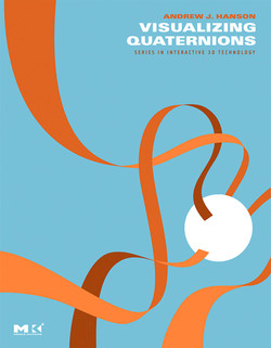 The Morgan Kaufmann Series in Interactive 3D Technology: Visualizing Quaternions