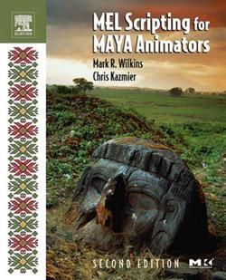 MEL Scripting for Maya Animators, 2nd Edition