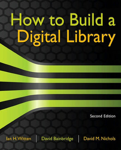 How to Build a Digital Library, 2nd Edition