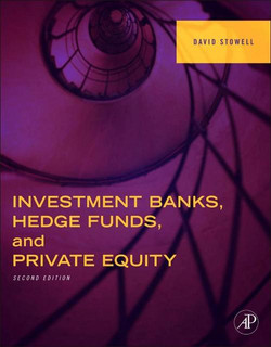 Investment Banks, Hedge Funds, and Private Equity, 2nd Edition
