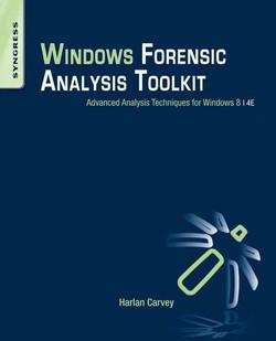 Windows Forensic Analysis Toolkit, 4th Edition