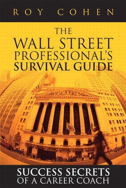 The Wall Street Professional's Survival Guide: Success Secrets of a Career Coach