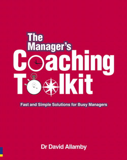 The Manager's Coaching Toolkit: Fast and Simple Solutions for Busy Managers