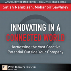 Innovating in a Connected World: Harnessing the Vast Creative Potential Outside Your Company