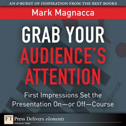 Grab Your Audience's Attention: First Impressions Set the Presentation On—or Off—Course