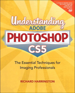 Understanding Adobe Photoshop CS5: The Essential Techniques for Imaging Professionals Companion Files