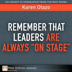 """Remember That Leaders Are Always """"On Stage"""""""