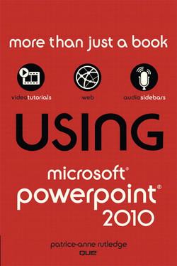 Using Microsoft® PowerPoint® 2010