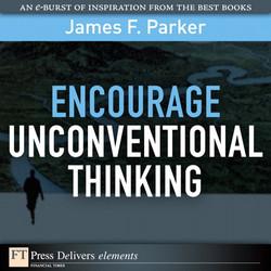 Encourage Unconventional Thinking
