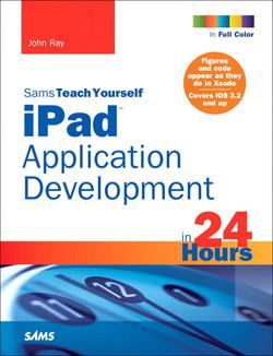 Sams Teach Yourself iPad™ Application Development in 24 Hours