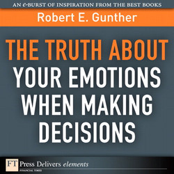The Truth About Your Emotions When Making Decisions