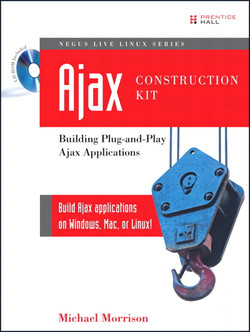 Negus Live Linux Series Ajax Construction Kit: Building Plug-and-Play Ajax Applications
