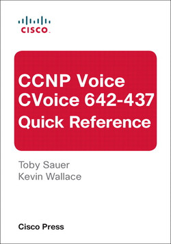 CCNP Voice CVoice 642-437 Quick Reference, Third Edition