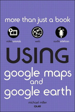 Using Google Maps and Google Earth