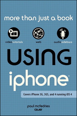 Using the iPhone (covers 3G, 3Gs and 4 running iOS4)