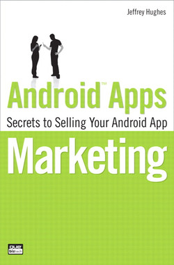 Android™ Apps Marketing: Secrets to Selling Your Android App