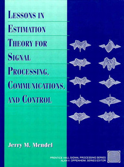 Lessons in Estimation Theory for Signal Processing, Communications, and Control, Second Edition