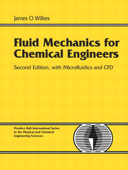Fluid Mechanics for Chemical Engineers with Microfluidics and CFD, Second Edition