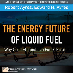 The Energy Future of Liquid Fuel: Why Corn Ethanol Is a Fuel's Errand