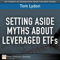 Setting Aside Myths About Leveraged ETFs