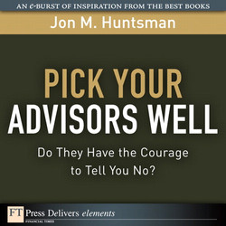 Pick Your Advisors Well: Do They Have the Courage to Tell You No?