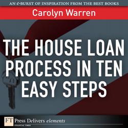 The House Loan Process in Ten Easy Steps