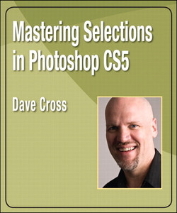 Mastering Selections in Photoshop CS5