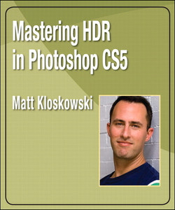 Mastering HDR in Photoshop CS5