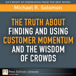 The Truth About Finding and Using Customer Momentum and the Wisdom of Crowds
