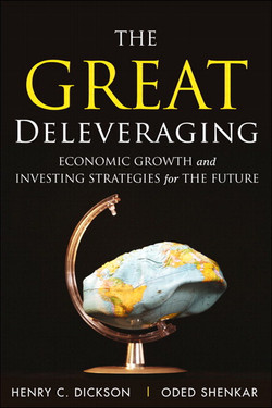 The Great Deleveraging: Economic Growth and Investing Strategies for the Future